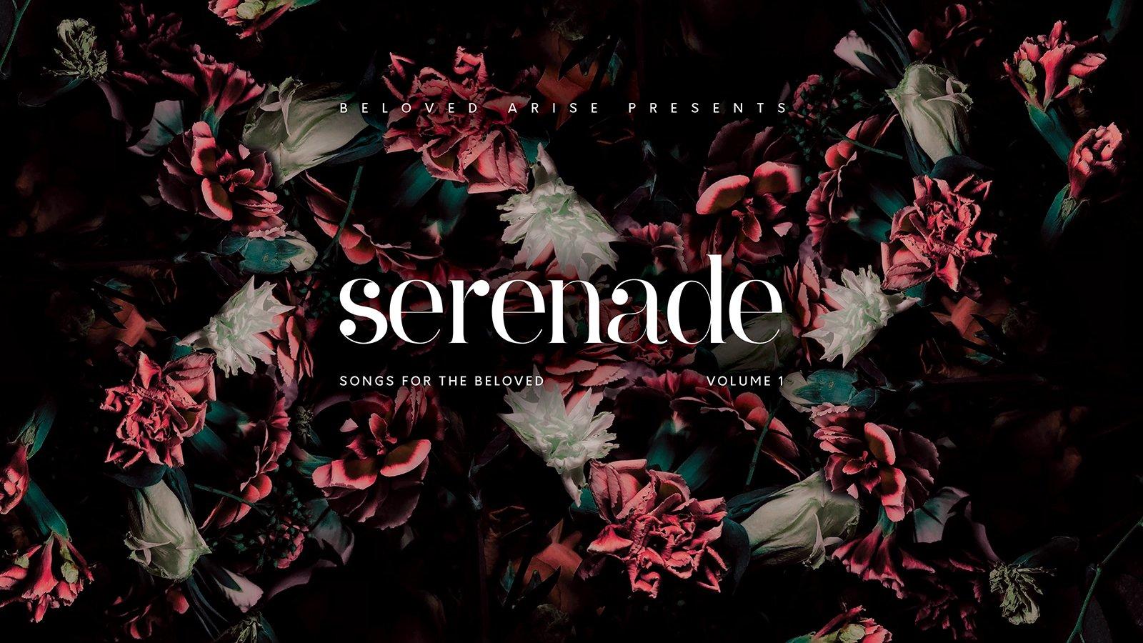 "Beloved Arise presents ""Serenade', songs for the beloved, volume 1. Artist credit: Zoe Ha Vong"