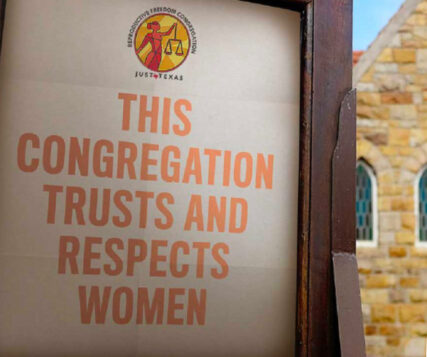 A sign outside a church with the Reproductive Freedom Congregations designation. Photo courtesy of Just Texas