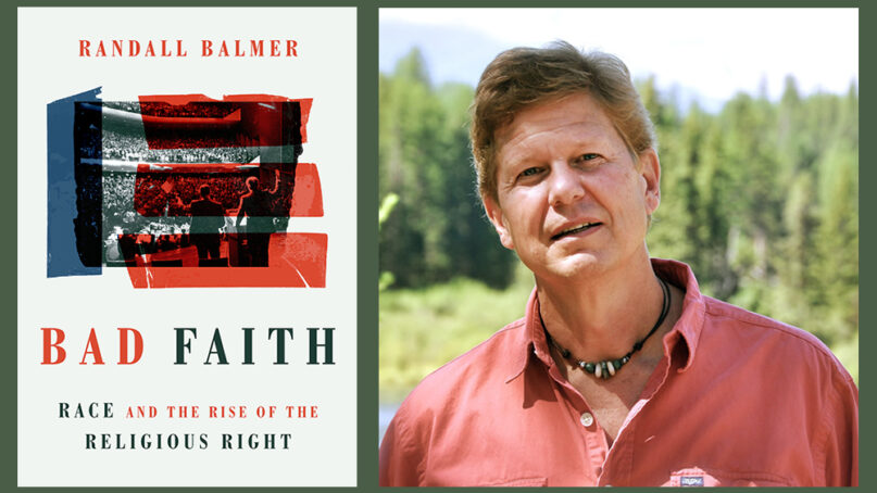 """""""Bad Faith: Race and the Rise of the Religious Right"""" and author Randall Balmer. Courtesy images"""