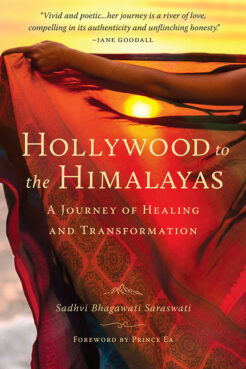 """Hollywood to the Himalayas: A Journey of Healing and Transformation"" by Sadhvi Bhagawati Saraswati. Courtesy image"