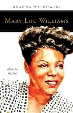 """""""Mary Lou Williams: Music for the Soul"""" by Deanna Witkowski. Courtesy image"""